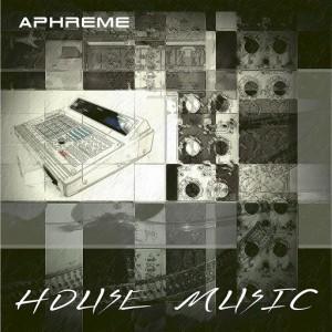 Aphreme - House Music EP [Octave Moods]