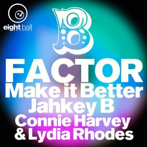 B-Factor - Make It Better [Eightball Records Digital]