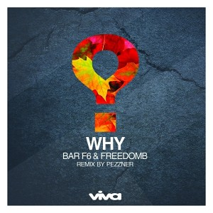 Bar F6 and FreedomB - Why EP [Viva Recordings]