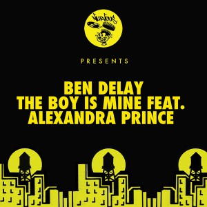 Ben Delay feat. Alexandra Prince - The Boy Is Mine [Nurvous Records]
