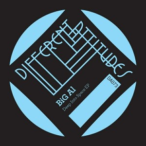 Big Al - Deep Into Space EP [Different Attitudes]