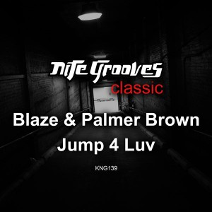Blaze & Palmer Brown - Jump 4 Luv [King Street Classics]