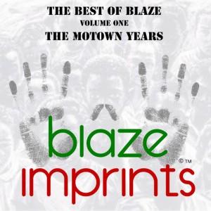 Blaze - The Best of Blaze, Vol. 1 - The Motown Years [Blaze Imprints]