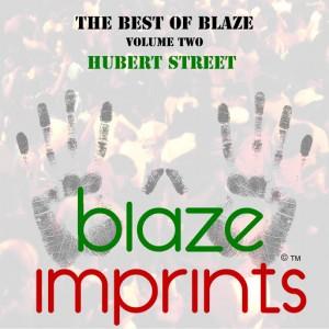 Blaze - The Best of Blaze, Vol. 2 - Hubert Street [Blaze Imprints]