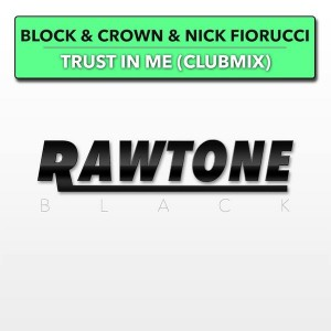 Block & Crown & Nick Fiorucci - Trust In Me [Rawtone Recordings]