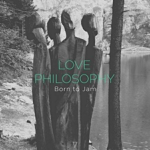 Born To Jam - Love Philosophy [Seven Villas]