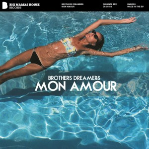 Brothers Dreamers - Mon Amour [Big Mamas House Records]
