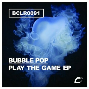 Bubble Pop - Play The Game EP [Carypla Records]