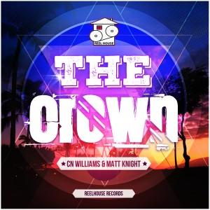 CN Williams, Matt Knight - The Crown [REELHOUSE RECORDS]