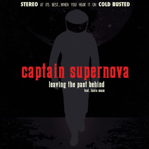 Captain Supernova - Leaving the Past Behind [Cold Busted]
