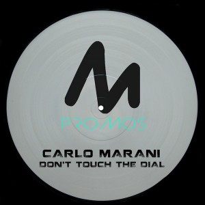 Carlo Marani - Don't Touch The Dial [Metropolitan Promos]