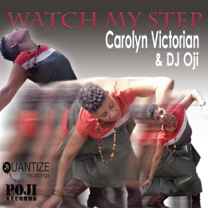 Carolyn Victorian - Watch My Step [POJI Records]