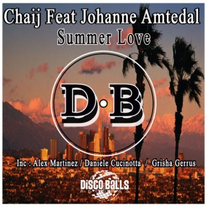 Chaij Feat Johanne Amtedal - Summer Love [Disco Balls Records]