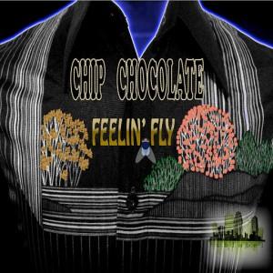 Chip Chocolate - Feelin' Fly [Sublabel]