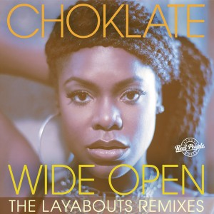 Choklate - Wide Open (The Layabouts Remixes) [Reel People Music]