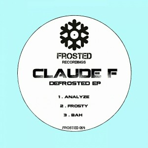 Claude F - Defrosted EP [Frosted Recordings]