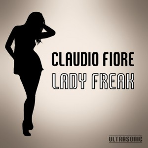Claudio Fiore - Lady Freak [Ultrasonic]