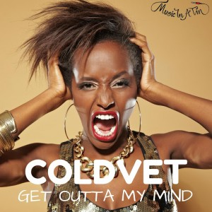 ColdVET - Get Outta My Mind [Music In A Tin]