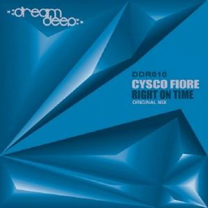 Cysco Fiore - Right On Time [Dream Deep Recordings]