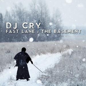 DJ Cry - Fast Lane - The Basement [Open Bar Music]