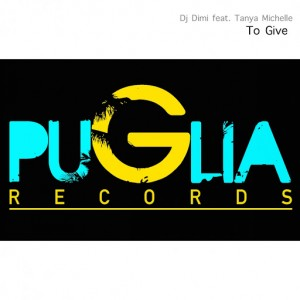 DJ Dimi feat. Tanya Michelle - To Give [Puglia Records]