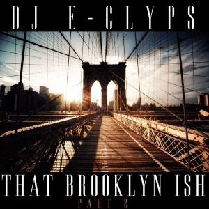 DJ E-Clyps - That Brooklyn Ish (Part 2)