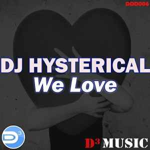 DJ Hysterical - We Love [D3 Music NL]