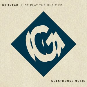 DJ Sneak - Just Play the Music EP [Guesthouse US]