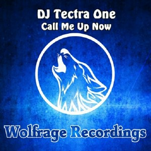 DJ Tectra One - Call Me Up Now [Wolfrage Recordings]