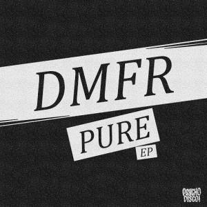 DMFR - Pure [Psycho Disco!]