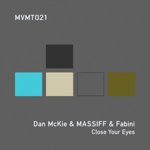Dan McKie, MASSIFF, Fabini - Close Your Eyes [MVMT]