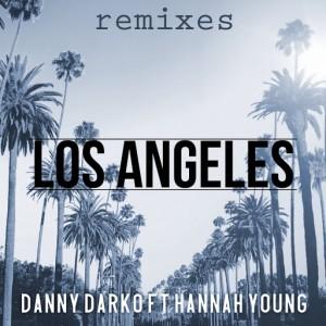 Danny Darko ft Hannah Young - Los Angeles Remixes, Pt. 1 [Oryx Music]