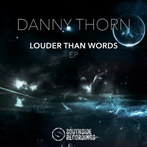 Danny Thorn - Louder Than Words [Southside Recordings]