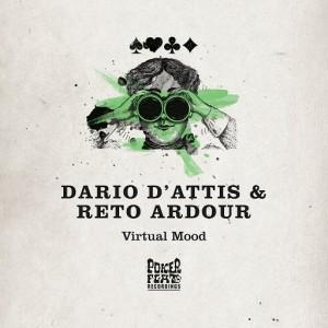 Dario D'Attis, Reto Ardour - Virtual Mood [Poker Flat]