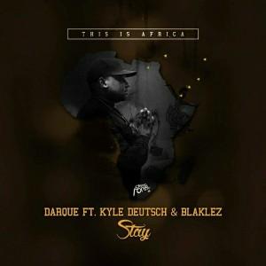 Darque feat. Kyle Deutsch & Blaklez - Stay [DeepForestSA]