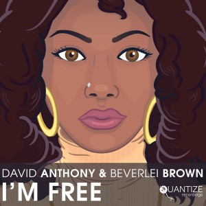 David Anthony and Beverlei Brown - I'm Free [Quantize Recordings]
