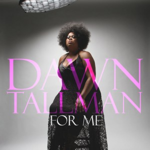 Dawn Tallman - For Me [Maxi-Single] [Honeycomb Music]