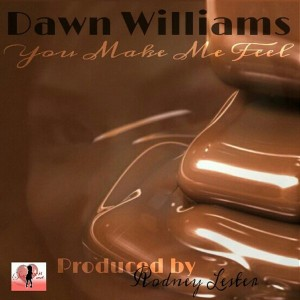 Dawn Williams - You Make Me Feel [Souluvn Entertainment]