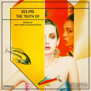 DeeJMD - The Truth EP [Disco Motion Records]