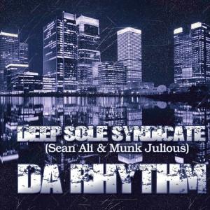 Deep Sole Syndicate, Sean Ali & Munkjulious - Da Rhythm [Sounds Of Ali]
