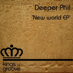 Deeper Phil - New World EP [Kings Of Groove]