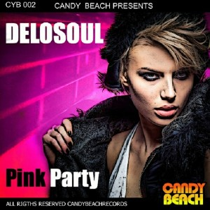 Delosoul - Pink Party [CandyBeach Records]