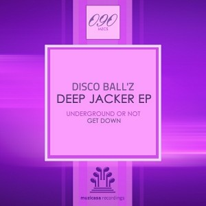 Disco Ball'z - Deep Jacker [Muzicasa Recordings]