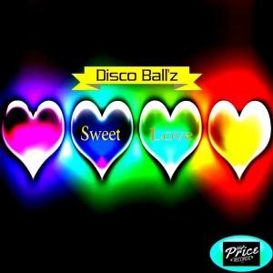 Disco Ball'z - Sweet Love [High Price Records]