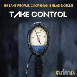 Distant People, Chops man & Elan Noelle - Take Control [Arima Records]