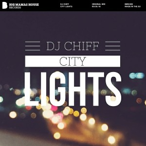 Dj Chiff - City Lights [Big Mamas House Records]