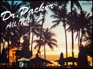 Dr Packer - All Nite EP [Editorial]