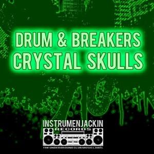 Drum & Breakers - Crystal Skulls [Instrumenjackin Records]