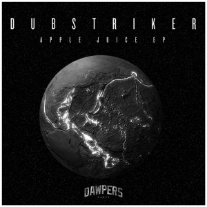 Dub Striker - Apple Juice [Dawpers]
