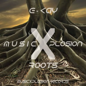 E-KAY - Roots [MusicXplosion Records]